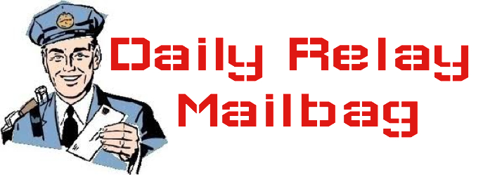 Daily Relay Mailbag